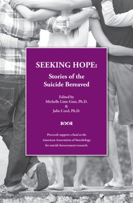 Seeking Hope - Stories of the Suicide Bereaved by Julie Cerel, Ph.D. from Bookbaby in Lifestyle category