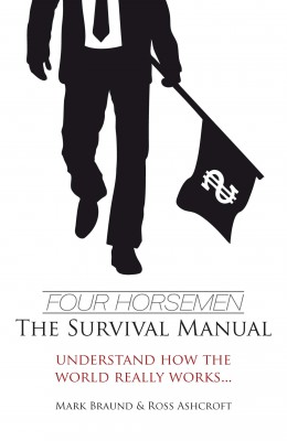 Four Horsemen: The Survival Manual - Understand How the World Really Works... by Ross Ashcroft from Bookbaby in Finance & Investments category