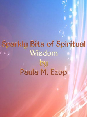 Sparkly Bits of Spiritual Wisdom - A Little Book of Inspiration by Paula M. Ezop from Bookbaby in Religion category