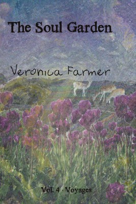 The Soul Garden - Volume 4 - Voyages by Veronica Farmer from Bookbaby in Romance category