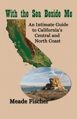With the Sea Beside Me - An Intimate Guide to California's Central and North Coast by Meade Fischer from Bookbaby in Chick-Lit category