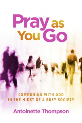 Pray as You Go - Communing With God in the Midst of a Busy Society