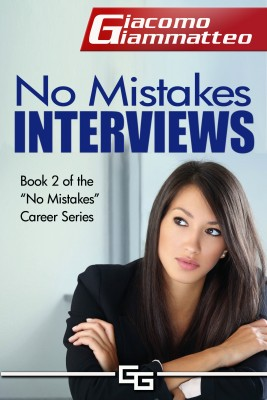 No Mistakes Interviews - How To Get The Job You Want by Giacomo Giammatteo from Bookbaby in Finance & Investments category