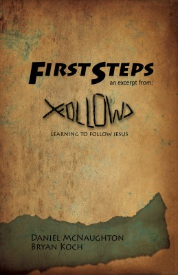 First Steps - An Excerpt from Follow: Learning to Follow Jesus by Bryan Koch from Bookbaby in Religion category