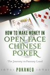 How to Make Money in Open Face Chinese Poker - The Journey to Fantasy Land by Pokrneo from  in  category