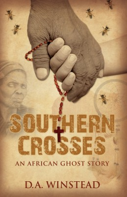 Southern Crosses - An African Ghost Story by D.A. Winstead from Bookbaby in History category