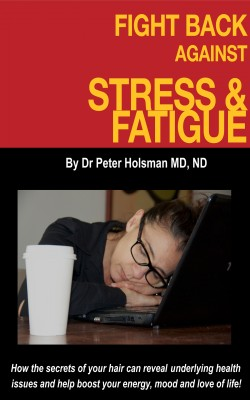 Fight Back Against Stress and Fatigue! - How the Secrets of Your Hair Can Reveal Underlying Health Issues by Peter Holsman from Bookbaby in Family & Health category