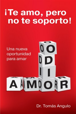 ¡Te amo, pero no te soporto! - Una nueva oportunidad para amar by Tomás Angulo from Bookbaby in Romance category