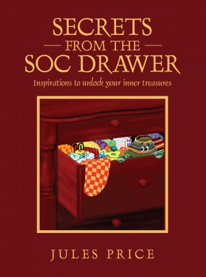 Secrets from the SOC Drawer - Inspirations to Unlock Your Inner Treasures by Jules Price from Bookbaby in Lifestyle category