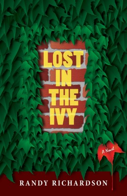 Lost In The Ivy by Randy Richardson from Bookbaby in General Novel category