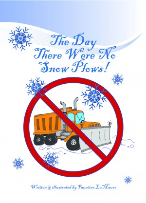 The Day There Were No Snowplows by Faustino LoMauro from Bookbaby in Teen Novel category