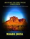 Return to the Wild Frontier - The Sequel to Sherlock Holmes on the Wild Frontier by Magda Jozsa from  in  category
