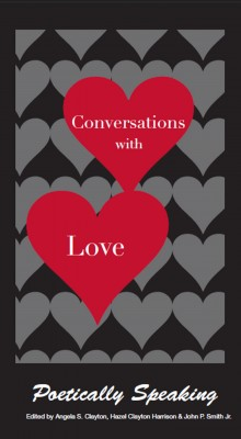 Conversations with Love - Poetically Speaking by John P. Smith Jr. from Bookbaby in General Novel category