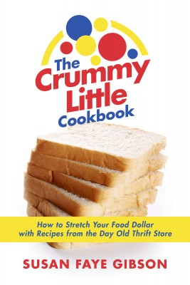 The Crummy Little Cookbook - How to Stretch Your Food Dollar with Recipes from the Day Old Thrift Store. by Susan Faye Gibson from Bookbaby in General Novel category