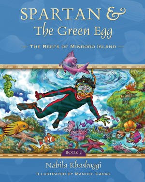 Spartan and the Green Egg, Book 2 - The Reefs of Mindoro Island by Nabila Khashoggi from Bookbaby in Teen Novel category