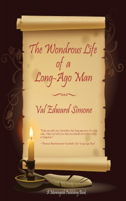 The Wondrous Life of a Long-Ago Man by Val Edward Simone from Bookbaby in General Novel category
