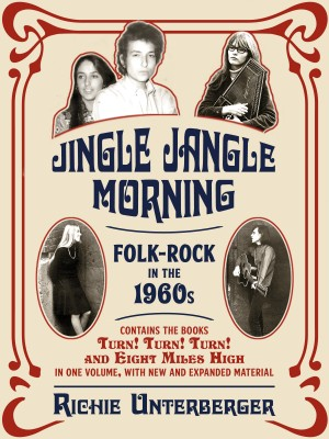 Jingle Jangle Morning - Folk-Rock in the 1960s by Richie Unterberger from Bookbaby in General Academics category