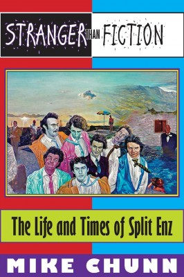 Stranger Than Fiction: The Life and Times of Split Enz by Mike Chunn from Bookbaby in General Academics category