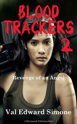 Blood Trackers 2 - Revenge of an Angel by Val Edward Simone from Bookbaby in Romance category