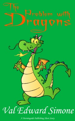 The Problem with Dragons by Val Edward Simone from Bookbaby in General Novel category