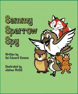 Sammy Sparrow Spy by Val Edward Simone from  in  category