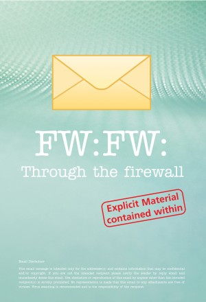 FW: FW: Through the Firewall - These Are the Emails You Wish You'd Kept but Didn't. by Matt Hall from Bookbaby in General Novel category