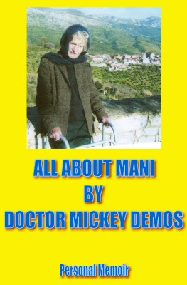 All about Mani - And The Greek Crisis by Doctor Mickey Demos from Bookbaby in Autobiography & Biography category