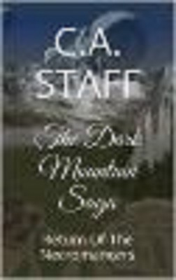 The Dark Mountain Saga - Return Of The Necromancers by C.A. Staff from Bookbaby in General Novel category