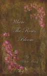 Where The Roses Bloom by Robert Muncy from  in  category