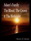 Adam's Family, The Blood, The Crown & The Birthright by Monte B. Burke from  in  category