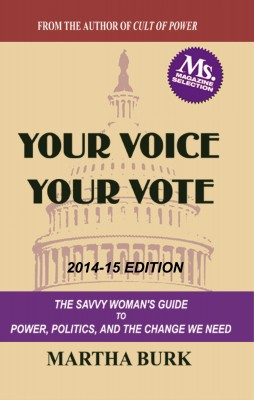 Your Voice Your Vote - The Savvy Woman's Guide to Power, Politics, and the Change We Need by Martha Burk from Bookbaby in Politics category
