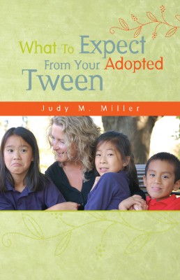 What To Expect From Your Adopted Tween by Judy M. Miller from Bookbaby in Family & Health category