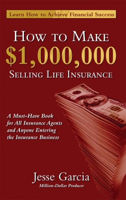 How To Make A Million Dollars Selling Life Insurance - How To Achieve Financial Success