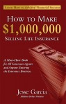 How To Make A Million Dollars Selling Life Insurance - How To Achieve Financial Success by Dr. Jesse Garcia from  in  category