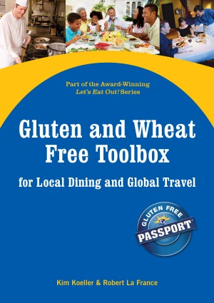 Gluten and Wheat Free Toolbox for Local Dining and Global Travel - Part of the Let's Eat Out Series by Kim Koeller from Bookbaby in Family & Health category