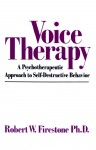 Voice Therapy - A Psychotherapeutic Approach to Self-Destructive Behavior by Robert W. Firestone from  in  category