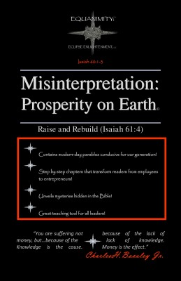 Misinterpretation: Prosperity on Earth - Raise and Rebuild by Charles H. Boxsley Jr. from Bookbaby in Finance & Investments category