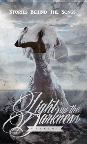 Light Up The Darkness - Waiting - Stories Behind The Songs by Light Up The Darkness from Bookbaby in Religion category