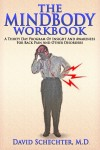 The MindBody Workbook - a thirty day program of insight/ awareness for backpain and other disorders by David Schechter MD from  in  category