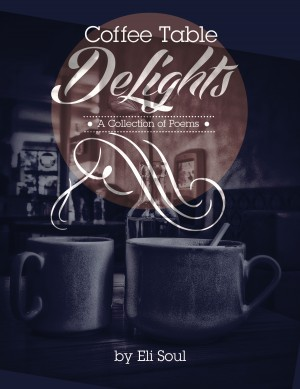 Coffee Table DeLights by Eli Soul from Bookbaby in Religion category