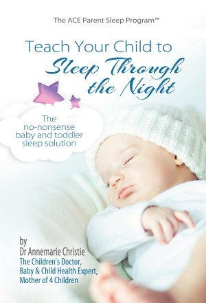 Teach Your Child to Sleep Through the Night - The No-Nonsense Baby and Toddler Sleep Solution by Dr Annemarie Christie from  in  category