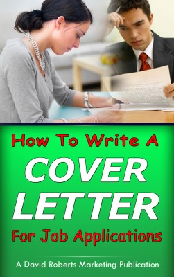How To Write a Cover Letter For Job Applications by David Roberts from Bookbaby in Finance & Investments category