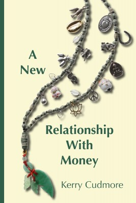 A New Relationship With Money by Kerry Cudmore from Bookbaby in Motivation category