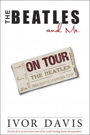 The Beatles and Me On Tour by Ivor Davis from Bookbaby in Autobiography & Biography category