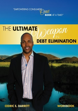 The Ultimate Weapon in Debt Elimination - Unlocking the Secrets in Debt Elimination by Cedric E Darrett from Bookbaby in Finance & Investments category