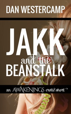 Jakk and the Beanstalk - An Awakenings Erotic Short