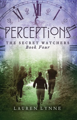 Perceptions - The Secret Watchers (Book Four) by Lauren Lynne from Bookbaby in General Novel category