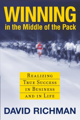 Winning in the Middle of the Pack - Realizing True Success in Business and in Life by David Richman from Bookbaby in Lifestyle category