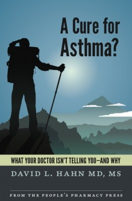 A Cure for Asthma? - What Your Doctor Isn't Telling You--and Why by David L. Hahn, MD, MS from Bookbaby in Family & Health category