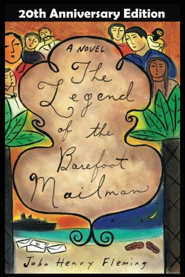 The Legend of the Barefoot Mailman: a novel by John Henry Fleming from Bookbaby in General Novel category